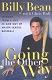 img - for Going the Other Way: Lessons from a Life in and out of Major-League Baseball book / textbook / text book