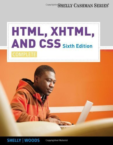 HTML, XHTML, and CSS: Complete 6th edition by Shelly, Gary B., Woods, Denise M. (2010) Paperback