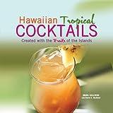 Hawaiian Tropical Cocktails, Mark Sullivan, 1566478286