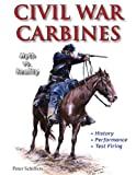 Civil War Carbines Myth vs. Reality, Schiffers, Peter, 1931464332