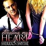 Stealing My Heart | Sheridon Smythe