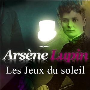 Les Jeux du soleil (Arsène Lupin 14) | Livre audio