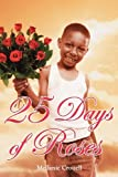 25 Days of Roses, Mellanie Crouell, 1886057567