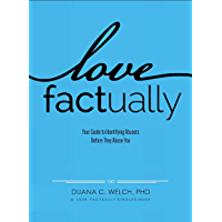Love Factually: Your Guide to Identifying Abusers Before They Abuse you (English Edition)