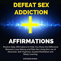 Defeat Sex Addiction Affirmations