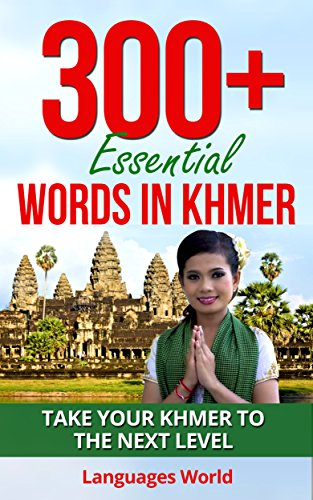 Khmer Language: 300+ Essential Words In Khmer - Learn Words Spoken In Everyday Khmer (Learn Khmer,...