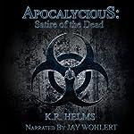 Apocalycious: Satire of the Dead   K. R. Helms