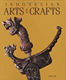 Indonesian Arts and Crafts, Joop Ave and Michael Hitchcock, 9798926277