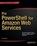 Pro PowerShell for Amazon Web Services, Brian Beach, 1430264519