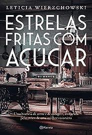 Estrelas fritas com açúcar: Uma história de amor e de coragem, costurada pelas mãos de uma mulher visionária