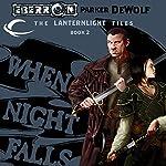 When Night Falls: Eberron: Lanternlight Files, Book 2 | Parker DeWolf