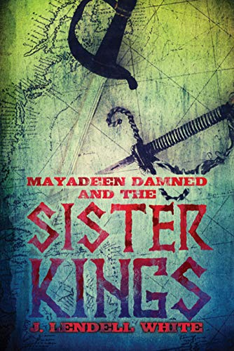 Mayadeen Damned and the Sister Kings (Old Man And The Sea Important Questions)