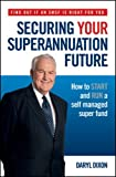 Securing Your Superannuation Future, Daryl Dixon, 0730377784