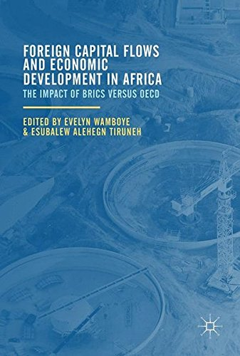 Foreign Capital Flows and Economic Development in Africa: The Impact of BRICS versus OECD by Palgrave Macmillan