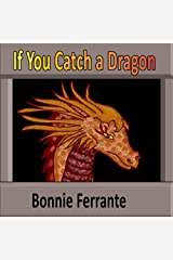 If You Catch a Dragon Paperback