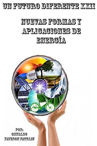 Nuevas Formas y Aplicaciones de Energía: Fusión Nuclear, Estrellas Artificiales, Magnetoplasma, Magnetismo, Antigravedad,...