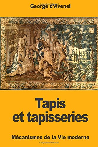 Tapis et tapisseries  [d'Avenel, Georges] (Tapa Blanda)