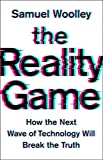 The Reality Game: How the Next Wave of Technology