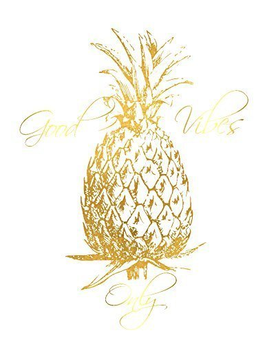 Good Vibes Only Pineapple Gold Foil Art Inspirational Quote 8 inches x 10 inches Custom Made Wall Art by My Golden Wish