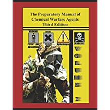 The Preparatory Manual of Chemical Warfare Agents Third Edition Volume 2: Extremely valuable reference book used to teach scientific, laboratory, and toxicity data