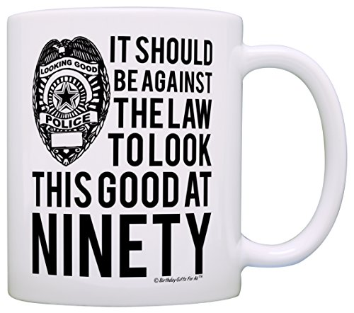 Against Law to Look This Good at Ninety Coffee Mug