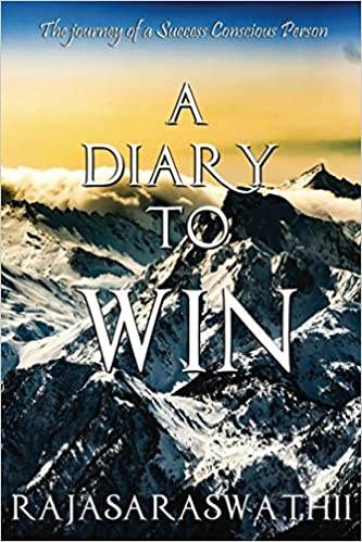 A Diary to Win: The Journey of a Success Conscious Person