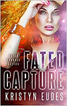 Fated Capture: Paranormal Young Adult (Fated Keepers Series Book 1) by [Eudes, Kristyn]