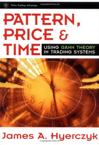 Pattern, Price & Time: Using Gann Theory in Trading Systems (Wiley Trading) by Wiley