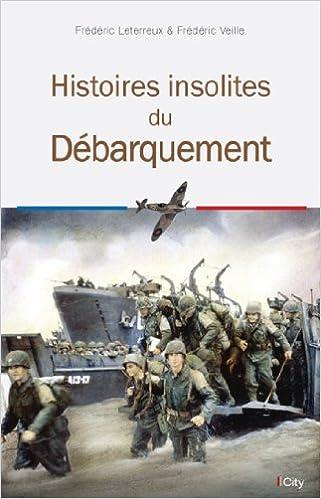 Frédéric Veille - Histoires insolites du Débarquement
