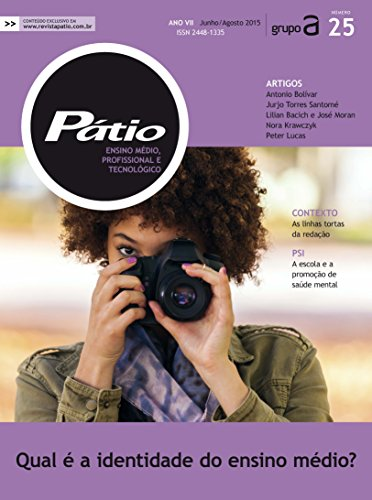Revista Pátio Ensino Médio, Profissional e Tecnológico 25 -  Qual é a identidade do ensino médio? (PEMPT) (Portuguese Edition) (Patio Blog)