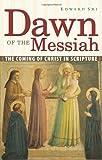 Dawn of the Messiah, Edward P. Sri, 0867167203