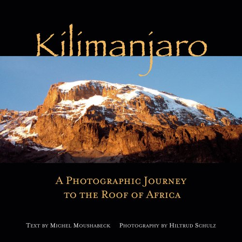 Kilimanjaro: A Photographic Journey to the Roof of Africa
