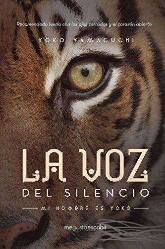 La voz del silencio: Mi nombre es Yoko (Spanish Edition) by [Yamaguchi