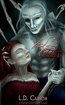 For Love and Fear: a Pathos Pantheon Novel by [Carson, L. D.]