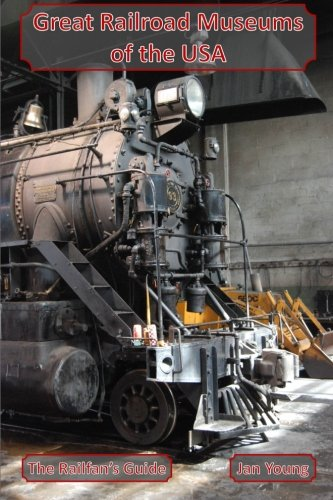 - Great Railroad Museums of the Usa