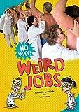 img - for Weird Jobs (No Way!) book / textbook / text book