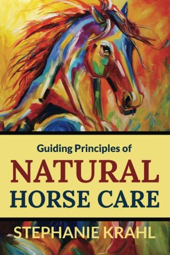 - Guiding Principles of Natural Horse Care: Powerful Concepts for a Healthy Horse