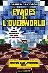 Aventure dans l'Overworld, tome 1 : Evadés de l'Overworld par DAVIDSON