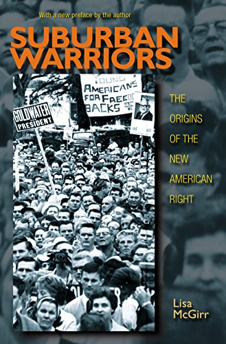 Suburban Warriors: The Origins of the New American Right - Updated Edition (Politics and Society in Modern America)