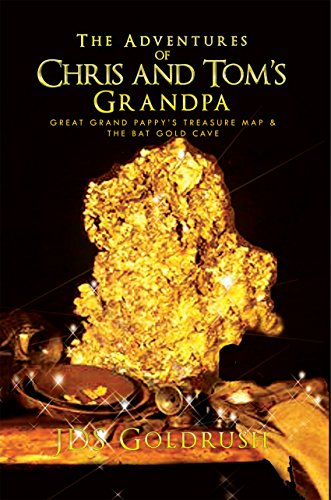 The Adventures of Chris and Tom'S Grandpa: Great Grand Pappy'S Treasure Map & the Bat Gold Cave (English Edition)
