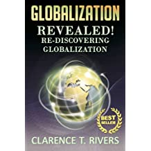 Globalization: Re-Discovering Globalization! (New World Order, Neoliberalism, Imperialism, United Nations, Global Economics, Global Business) (Globalization, ... Nations, Global Economics, Global Business)