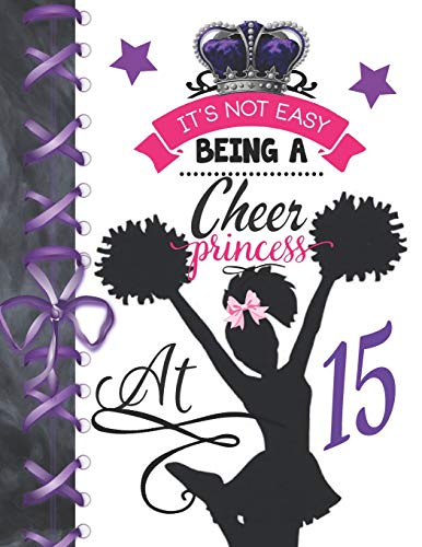 It's Not Easy Being A Cheer Princess At 15: Cheerleading Doodling Blank Lined Writing Journal Diary For Girls por Krazed Scribblers
