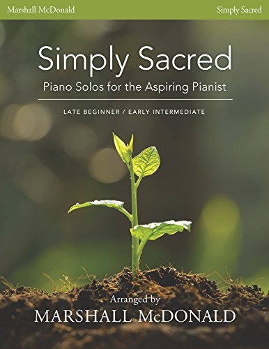 Simply Sacred: Piano Solos for the Aspiring Pianist (Late Beginner/Early Intermediate) (The Mission Piano Sheet Music)
