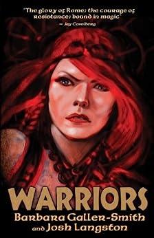 Warriors: (Druids Saga Book 3) by [Galler-Smith, Barbara, Langston, Josh]