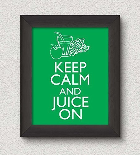 Keep Calm and Juice On Art Print - 8x10 Wall Art - Kitchen Diet Vegetable Decor
