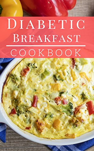 Diabetic Breakfast Cookbook: Delicious And Healthy Diabetic Brunch And Breakfast Recipes (Diabetic Diet Book 1) by Rachel May