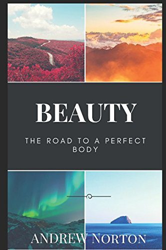 Beauty: The Road To A Perfect Body