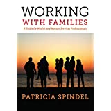 Working with Families: A Guide for Health and Human Services Professionals