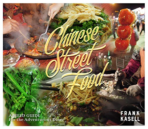 (Chinese Street Food: A Field Guide for the Adventurous Diner )