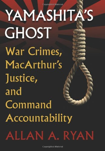 Read Online Yamashita's Ghost: War Crimes, MacArthur's Justice, and Command Accountability (Modern War Studies) pdf epub